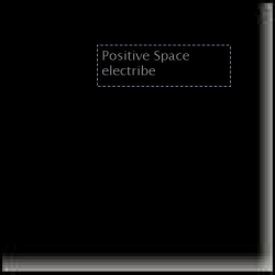 positive space, electribe. deep house, minimal techno.